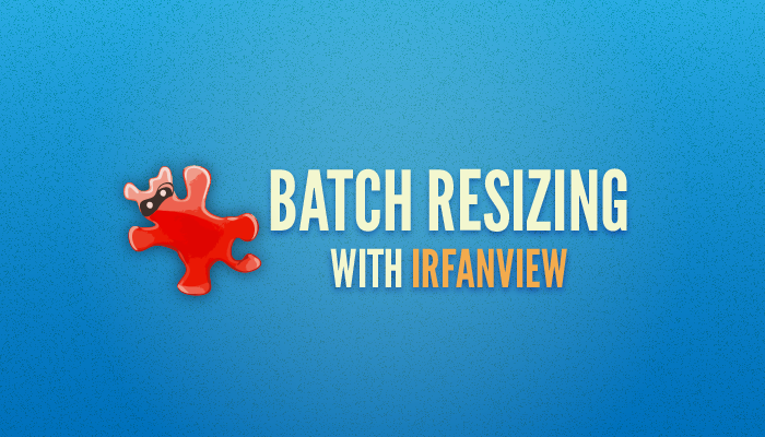 Batch resizing with IRfanview